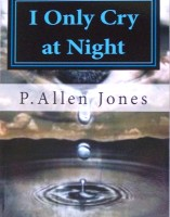 I Only Cry at Night, by P.Allen Jones