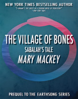 The Village of Bones, Sabalah's Tale, by Mary Mackey