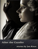 After The Gazebo by Jen Knox